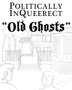 Politically InQueerect Old Ghosts